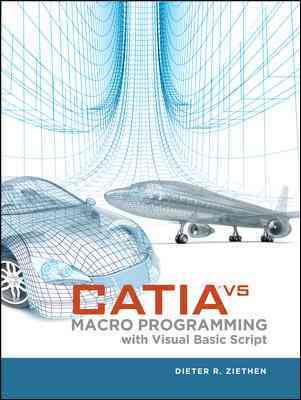 Catia V5 Macro Programming With Visual Basic Script By Ziethen, Dieter/ Brand, Kyle