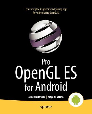 Pro Opengl Es for Android By Smithwick, Mike