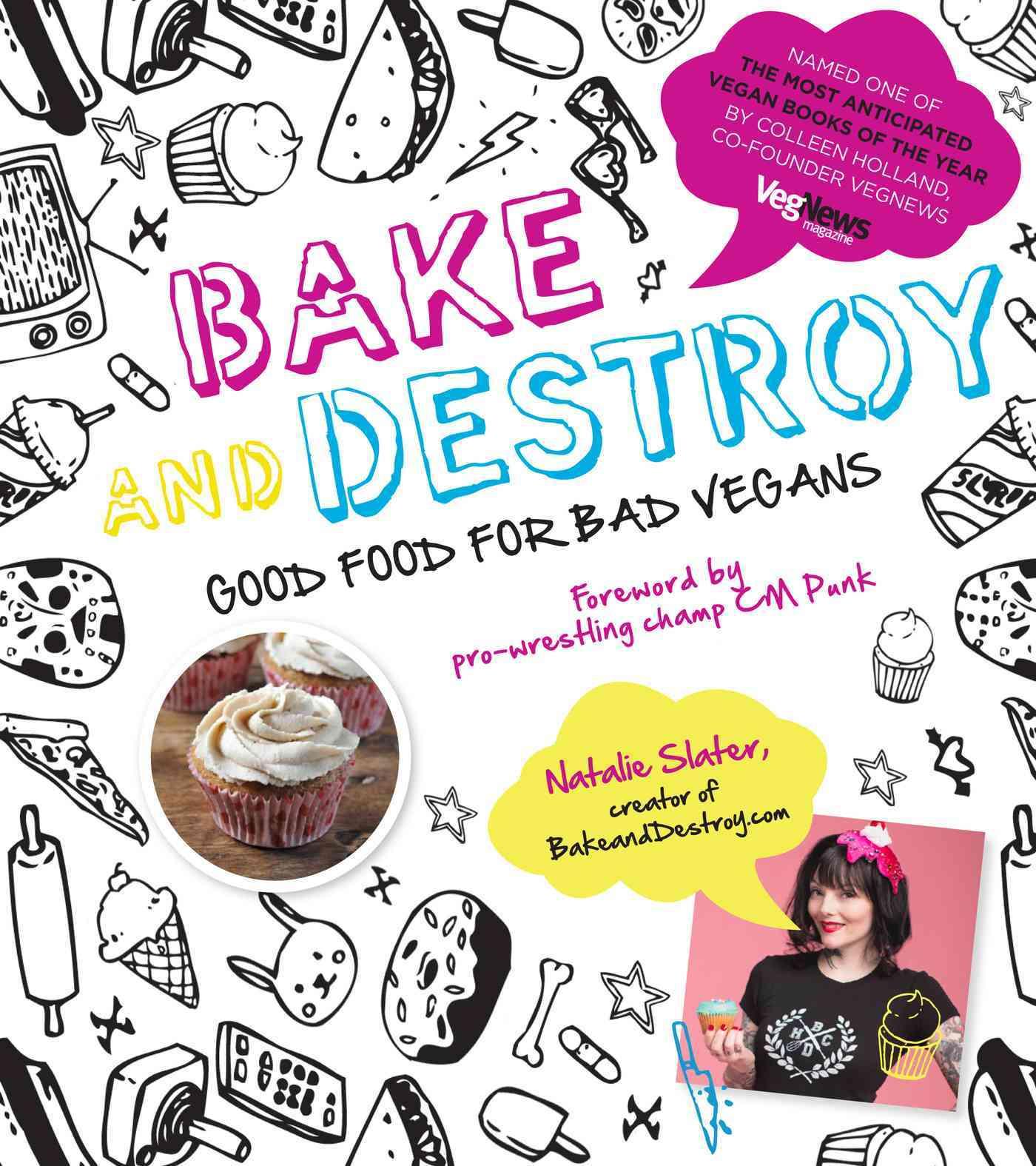 Bake and Destroy By Slater, Natalie/ CM Punk (INT)